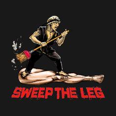 "Shop Cobra Kai says ""SWEEP THE LEG!"" cobra kai t-shirts designed by LedermanStudio as well as other cobra kai merchandise at TeePublic. The Karate Kid 1984, Karate Kid Movie, Karate Kid Cobra Kai, Cobra Kai T Shirt, Cobra Kai Wallpaper, William Zabka, Cobra Kai Dojo, Azteca Tattoo, Leg Art"