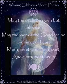 May the circle be open but unbroken, may the peace of the Goddess be ever in your heart. Merry meet and merry part and Merry meet again. Moon Activities, Moon Meaning, Cresent Moon, Waxing Gibbous, Moon Spells, New Moon Rituals, Moon Witch, Lunar Phase, Spiritual Meaning