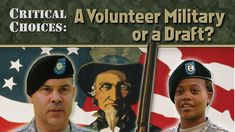 A Volunteer Military or a Draft? - Full Video