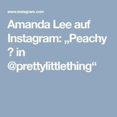 "Amanda Lee auf Instagram: ""Peachy 🍑 in @prettylittlething"""