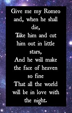 Romeo and Juliet Quote Shakespeare.one of my favorite quotes, EVER. William Shakespeare, Shakespeare Quotes, Literary Quotes, Movie Quotes, Book Quotes, Life Quotes, Romeo And Juliet Quotes, Amazing Quotes, Quotable Quotes