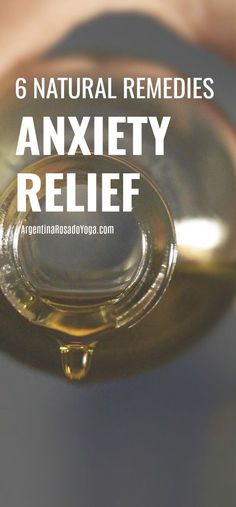 6 Natural remedies (diy) for anxiety relief. #yoga #anxiety #mentalhealth #restorativeyoga #meditation #naturalremedies #anxietyrelief