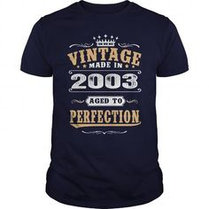2003 Vintage Aged to Perfection #2003 #tshirts #birthday #gift #ideas #Popular #Everything #Videos #Shop #Animals #pets #Architecture #Art #Cars #motorcycles #Celebrities #DIY #crafts #Design #Education #Entertainment #Food #drink #Gardening #Geek #Hair #beauty #Health #fitness #History #Holidays #events #Home decor #Humor #Illustrations #posters #Kids #parenting #Men #Outdoors #Photography #Products #Quotes #Science #nature #Sports #Tattoos #Technology #Travel #Weddings #Women
