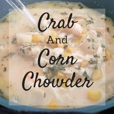 Stop what you're doing and make this savory and creamy crab and corn chowder. Perfect all year round, this soup fills your soul as well as your stomach. Crab And Corn Chowder, Easy Corn Chowder, Crab Soup, Seafood Soup, Chowder Recipes, Seafood Recipes, Soup Recipes, Easy Recipes, Recipies