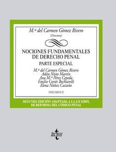 Nociones fundamentales de derecho penal : parte especial. Volumen II / Ma del Carmen Gómez Rivero (directora) ; Adán Nieto Martín ... [et al.] Tecnos, 2015