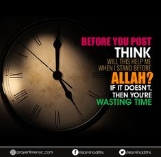 """Before you post #think, """"Will this #help me when i stand before #Allah?"""" If it doesn't, then you're wasting #time.  #wisewords #positivevibes #positivethinking #islam #muslim #islamicquotes #quotes #words #wisdom #Allahuakbar #muslimquotes #goodvibes #goodreads #advice #instagood"""