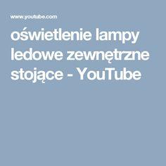 oświetlenie lampy ledowe zewnętrzne stojące - YouTube