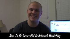 How to be successful in network marketing you have to understand that if you do what you've always done you're going to get what you've always got.