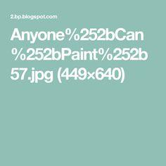 Anyone%252bCan%252bPaint%252b57.jpg (449×640)
