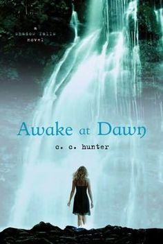 Awake at Dawn (2011)  (The second book in the Shadow Falls series)  A novel by C C Hunter