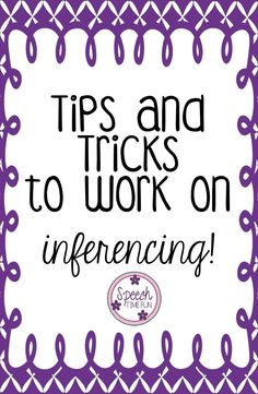 Speech Time Fun: Tips and Tricks for Working on Inferencing in Speech