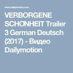 VERBORGENE SCHÖNHEIT Trailer 3 German Deutsch (2017) - Видео Dailymotion