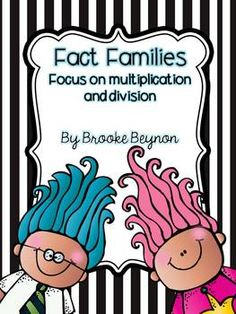 Fact Families - Focus on Multiplication and Division - revised 8/10/13 $