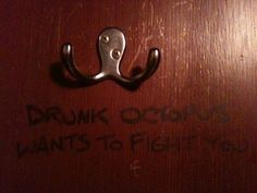 Drunk octopus wants to fight you