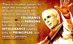 Venerable Archbishop Fulton J. Sheen ~ Topic of Tolerance vs. Intolerance