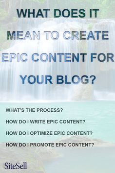 Blogging experts will tell you time and again that you need to create epic content, but what does that mean? Find out here. Free eBook! http://www.sitesell.com/blog/2015/09/what-does-it-mean-to-create-epic-content-for-your-blog.html