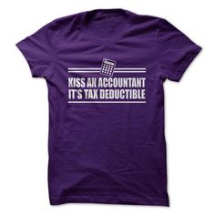 Kiss An Accountant It's Tax Deductible T Shirts, Hoodies, Sweatshirts. CHECK PRICE ==► https://www.sunfrog.com/Funny/Kiss-An-Accountant-Its-Tax-Deductible.html?41382