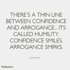 Sad And Depressing Quotes  :confidence vs arrogance