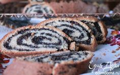 Рулет с орехово-маковой начинкой | Кулинарные рецепты от «Едим дома!»