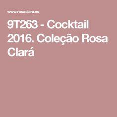 9T263 - Cocktail 2016. Coleção Rosa Clará