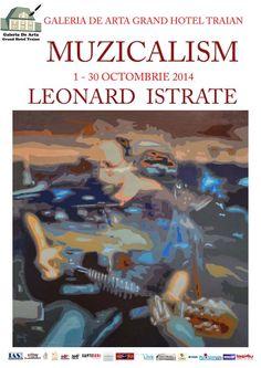 Muzicalism – expozitie de pictura semnata Leonard Istrate, la Galeria de Arta Grand Hotel Traian