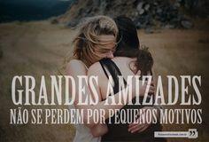 Frases para Facebook - Grandes amizades não se perdem - Frases com imagens e recados para Facebook