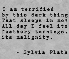 From the poem Elm by Sylvia Plath.