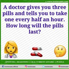 A doctor gives you three pills and tells you to take | Riddle | Test 4 Exams Aptitude And Reasoning, Tricky Riddles, Play Quiz, Online Tests, Funny Comments, Busy Life, When Someone, Pills, Puzzles