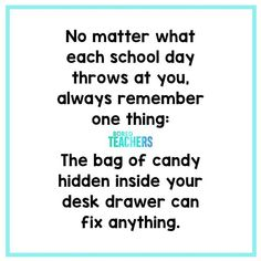 No matter what. Teacher Humour, Teacher Stuff, Funny Teacher Quotes, Kindergarten Teacher Quotes, Teacher Sayings, Teacher Tips, Teaching Memes, Teaching Ideas, Bored Teachers