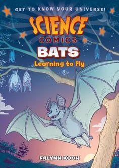 Science Comics: Bats: Learning to Fly - Falynn Koch, graphic novel