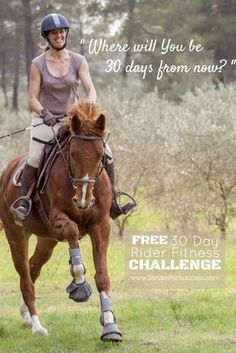 Huffing and puffing after just a few minutes in the saddle? Start your FREE 30 Day Rider Fitness Challenge and begin to change that! **No Horse Required