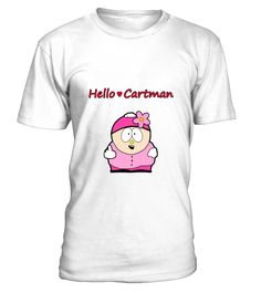 521541 hello cartman  #gift #idea #shirt #image #funny #thankinggiving #heart  #art  #bestfriend #mother #father #new #birthday #christmas