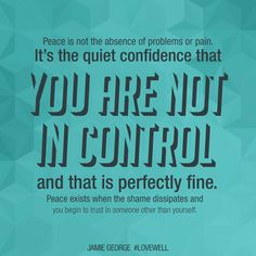 Peace comes from knowing He is in control