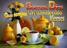 Buenos Días, Que tengas un bendecido Viernes Good Morning Messages Friends, Saturday Images, Good Night Prayer, God Is Good, Morning Quotes, Ale, Tea Pots, Tableware, Gifs