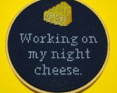 Working on My Night Cheese - 30 Rock Cross Stitch Quote