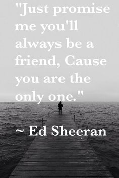 "Love Quotes Ideas : Love quote idea - love lyric - ""Just promise me you'll always be a friend, c...  #Love https://quotesayings.net/love/love-quotes-ideas-love-quote-idea-love-lyric-just-promise-me-youll-always-be-a-friend-c/"