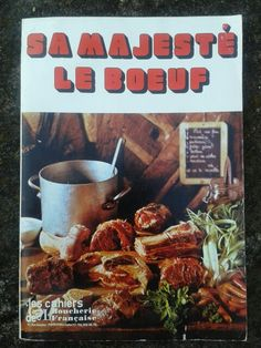 """Ed. 1975 Les cahiers de la boucherie française SA MAJESTÉ LE BOEUF Bonus : un menu entier """"tout en boeuf"""" du hors d'oeuvre au dessert ! 1975, Menu, Dessert, Food, Old Books, Butcher Shop, Recipe, Menu Board Design, Deserts"""