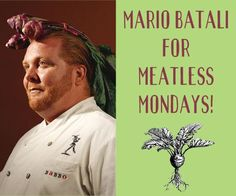 Mario Batali is all in for Meatless Mondays! #MeatlessMonday