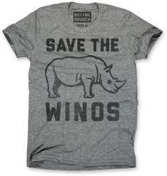 Save the Winos T-shirt. Rhinos like are like winos, except one is an endangered species and the other is not at all. Not at all. Save em both in triblend. Ultra