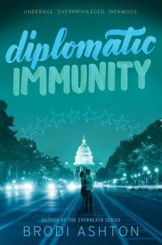 DIPLOMATIC IMMUNITY by Brodi Ashton, releasing September 6, 2016 from Balzer+Bray.
