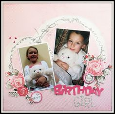 scrapbooking - for the love of paper: Birthday Girl.