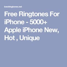 Free Ringtones For iPhone - Apple iPhone New, Hot , Unique Ringtones For Iphone, Iphone Ringtone, Free Ringtones, Iphone Secret Codes, Iphone Codes, Apple Information, Iphone Information, Apple Iphone Wallpaper Hd, Iphone Wallpapers