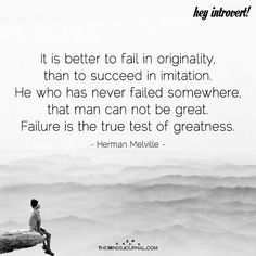 It Is Better To Fail In Originality - https://themindsjournal.com/better-fail-originality/