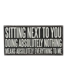 'Sitting Next To You' Wall Sign