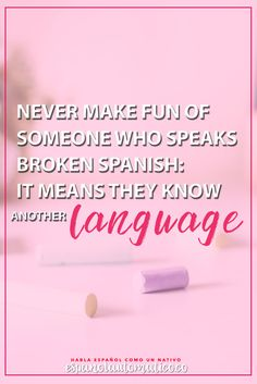Never make fun of someone who speaks broken Spanish: it means they know another LANGUAGE.  More inspiration at http:∕∕espanolautomatico.com ✿ Spanish Learning∕ Teaching Spanish ∕ Spanish Language ∕ Spanish vocabulary ∕ Spoken Spanish ∕ Free Spanish Podcast ∕ Español Automatico ✿ Share it with people who are serious about learning Spanish!