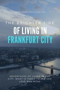 The Brighter Side of Living in Frankfurt