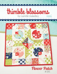 "MINI Flower Patch pattern #195 14"" x 14"" mini quilt Materials Needed: * 1 Mini Charm Pack * 2 green squares 10"" x 10"" * 1 red square 10"" x 10"" * 1 ..."