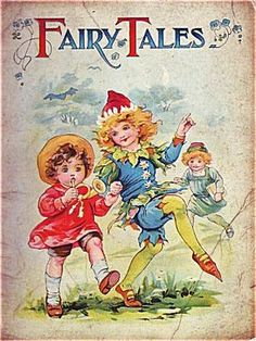 Fairy Tales - date and author unknown possibly around 1900