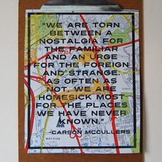 We are homesick most for the places we have never known