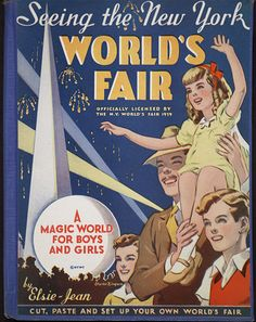 """""""Seeing the New York World's Fair: A Magic World for Boys and Girls"""", circa 1939, Illustrations by Raymond Bishop"""